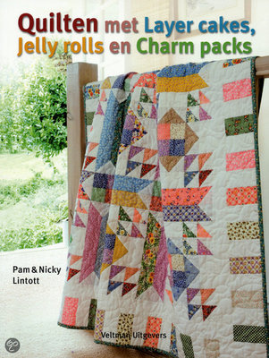 Quilten met Layer Cakes, Jelly Rolls en charm Packs - Pamm & Nicky Lintott